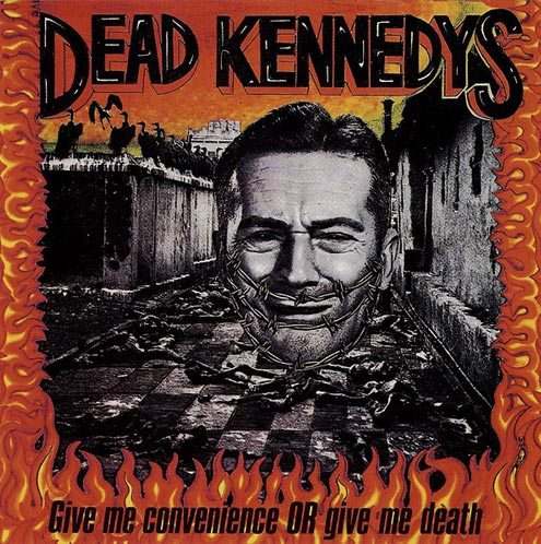 punk rock music brands Dead Kennedys album cover Give Me Convenience or Give Me Death